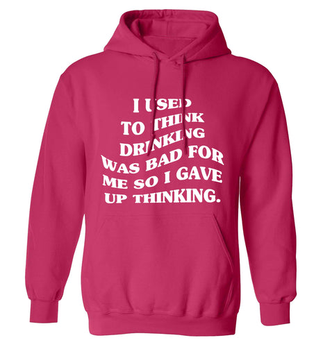 I used to think drinking was bad so I gave up thinking adults unisex pink hoodie 2XL