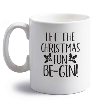 Let the christmas fun be-gin right handed white ceramic mug