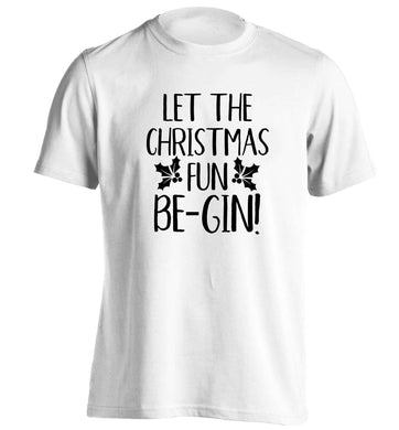 Let the christmas fun be-gin adults unisex white Tshirt 2XL