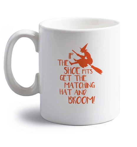 If the shoe fits get the matching hat and broom right handed white ceramic mug