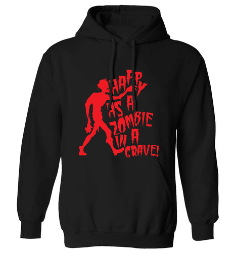 Happy as a zombie in a grave! adults unisex black hoodie 2XL