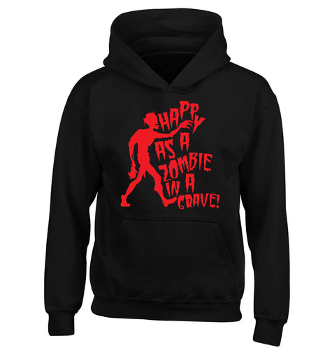 Happy as a zombie in a grave! children's black hoodie 12-13 Years