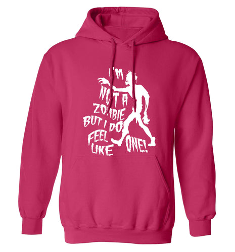 I'm not a zombie but I do feel like one! adults unisex pink hoodie 2XL