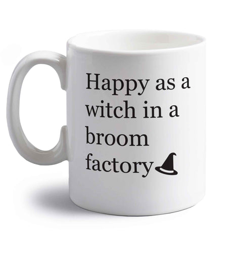 Happy as a witch in a broom factory right handed white ceramic mug