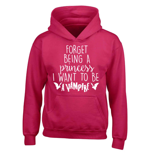 Forget being a princess I want to be a vampire children's pink hoodie 12-13 Years