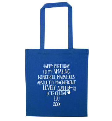 Personalised happy birthday to my amazing, wonderful, lovely auntie blue tote bag