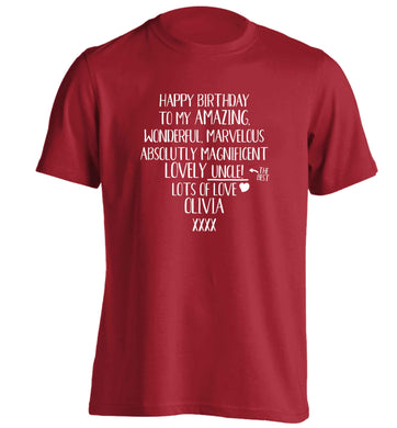Personalised happy birthday to my amazing, wonderful, lovely uncle adults unisex red Tshirt 2XL