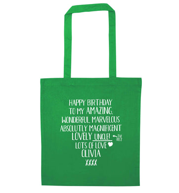 Personalised happy birthday to my amazing, wonderful, lovely uncle green tote bag