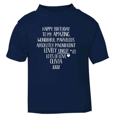 Personalised happy birthday to my amazing, wonderful, lovely uncle navy Baby Toddler Tshirt 2 Years