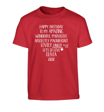 Personalised happy birthday to my amazing, wonderful, lovely uncle Children's red Tshirt 12-13 Years