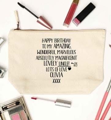 Personalised happy birthday to my amazing, wonderful, lovely uncle natural makeup bag