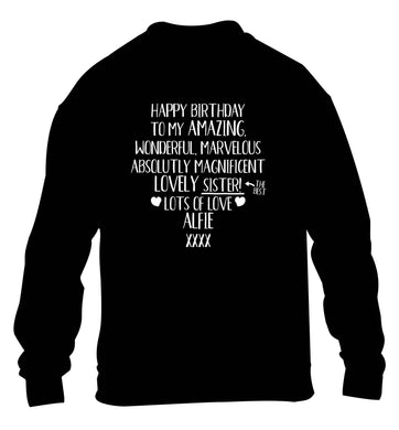 Personalised happy birthday to my amazing, wonderful, lovely sister children's black sweater 12-13 Years