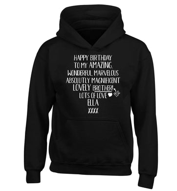 Personalised happy birthday to my amazing, wonderful, lovely brother children's black hoodie 12-13 Years