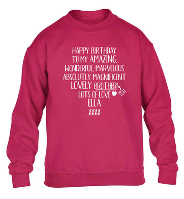 Personalised happy birthday to my amazing, wonderful, lovely brother children's pink sweater 12-13 Years