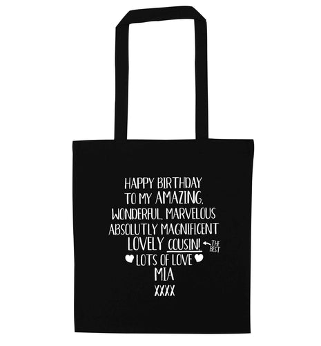 Personalised happy birthday to my amazing, wonderful, lovely cousin black tote bag