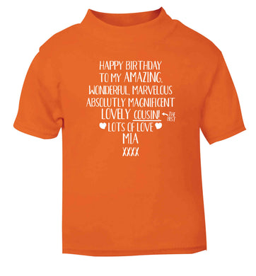 Personalised happy birthday to my amazing, wonderful, lovely cousin orange Baby Toddler Tshirt 2 Years
