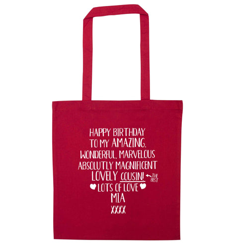 Personalised happy birthday to my amazing, wonderful, lovely cousin red tote bag