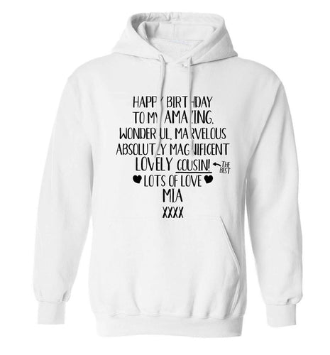Personalised happy birthday to my amazing, wonderful, lovely cousin adults unisex white hoodie 2XL