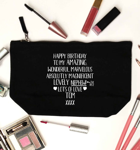 Personalised happy birthday to my amazing, wonderful, lovely nephew black makeup bag