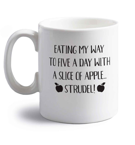 Eating my way to five a day with a slice of apple strudel right handed white ceramic mug