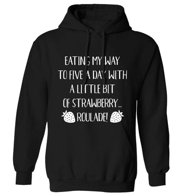 Eating my way to five a day with a little bit of strawberry roulade adults unisex black hoodie 2XL