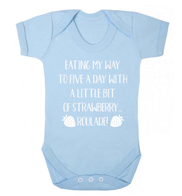 Eating my way to five a day with a little bit of strawberry roulade Baby Vest pale blue 18-24 months