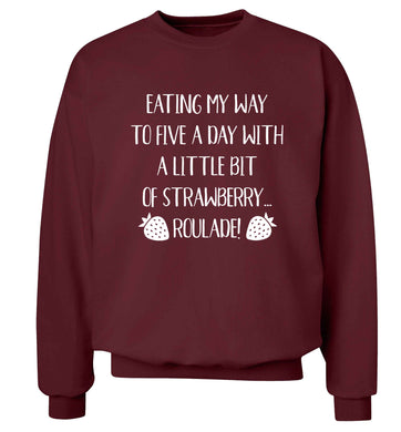 Eating my way to five a day with a little bit of strawberry roulade Adult's unisex maroon Sweater 2XL