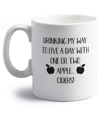 Drinking my way to five a day with one or two apple ciders right handed white ceramic mug