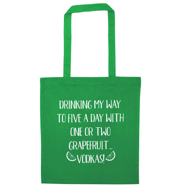 Drinking my way to five a day with one or two grapefruit vodkas green tote bag