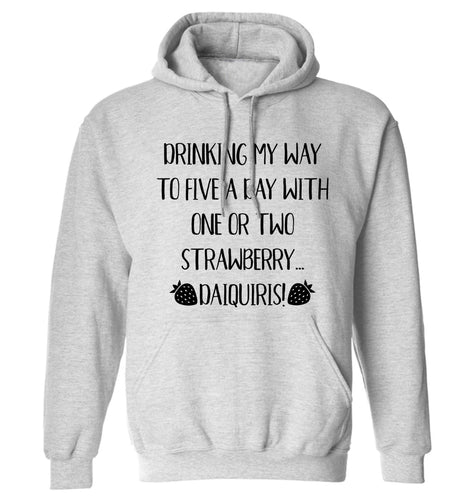 Drinking my way to five a day with one or two straberry daiquiris adults unisex grey hoodie 2XL