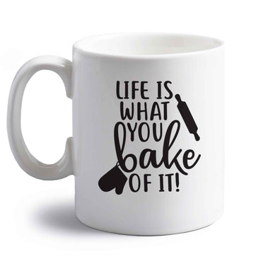 Life is what you bake of it right handed white ceramic mug