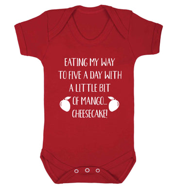 Eating my way to five a day with a little bit of mango cheesecake Baby Vest red 18-24 months