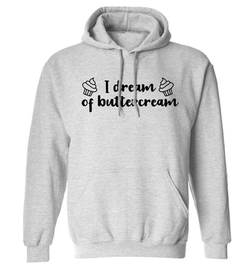 I dream of buttercream adults unisex grey hoodie 2XL