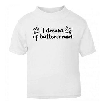 I dream of buttercream white Baby Toddler Tshirt 2 Years