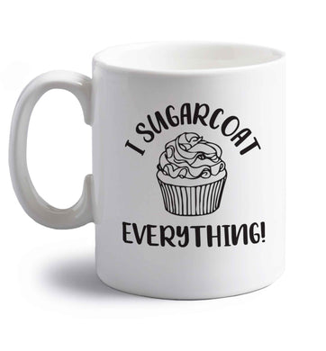 I sugarcoat everything right handed white ceramic mug