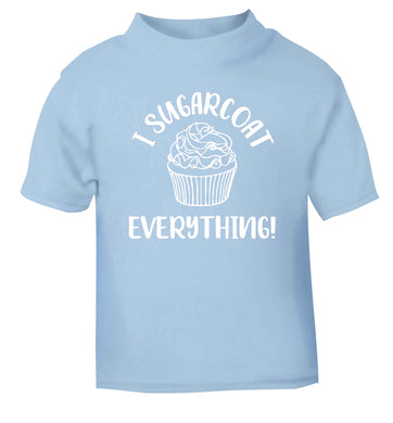 I sugarcoat everything light blue Baby Toddler Tshirt 2 Years