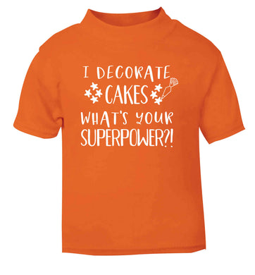 I decorate cakes what's your superpower?! orange Baby Toddler Tshirt 2 Years