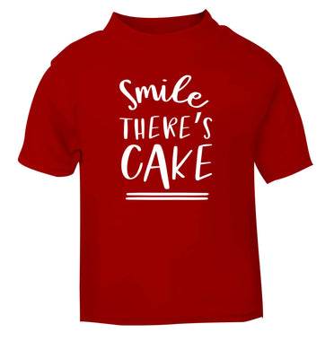 Smile there's cake red Baby Toddler Tshirt 2 Years