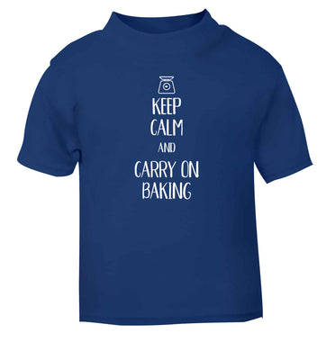 Keep calm and carry on baking blue Baby Toddler Tshirt 2 Years
