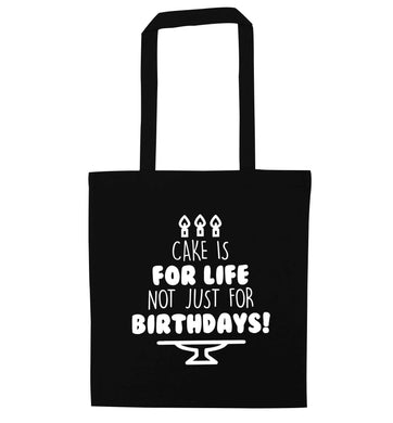 Cake is for life not just for birthdays black tote bag