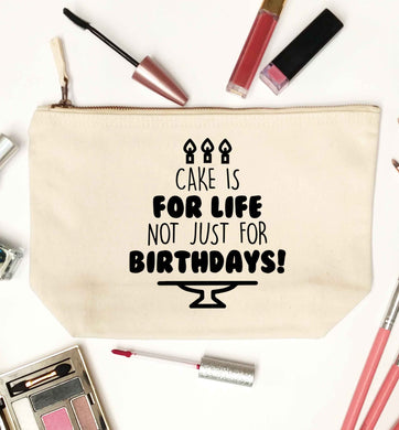 Cake is for life not just for birthdays natural makeup bag