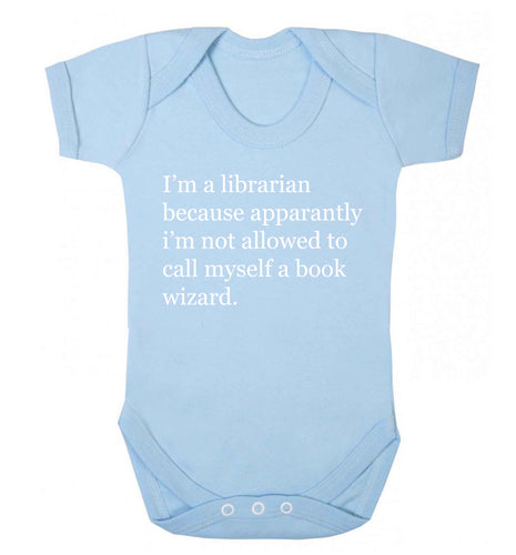 iÕm a librarian because apparantly iÕm not allowed to call myself a book wizard Baby Vest pale blue 18-24 months