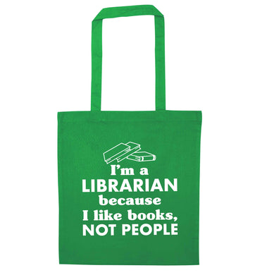 I'm a librarian because I like books not people green tote bag