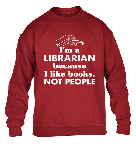 I'm a librarian because I like books not people children's grey sweater 12-13 Years