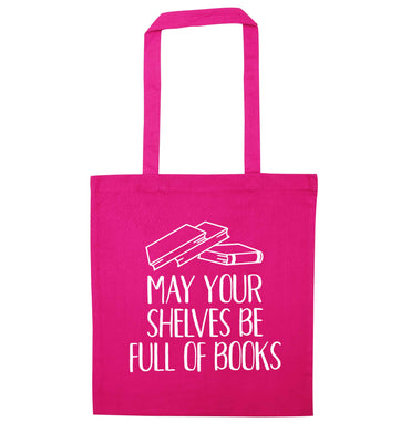 May your shelves be full of books pink tote bag