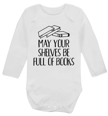 May your shelves be full of books Baby Vest long sleeved white 6-12 months