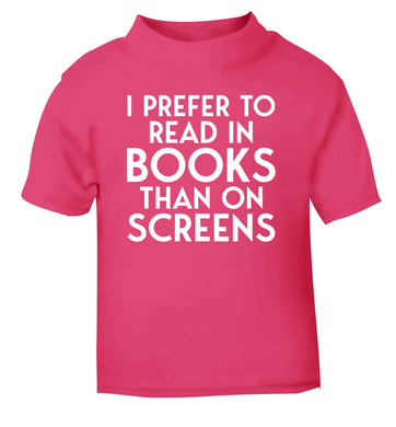 I prefer to read in books than on screens pink Baby Toddler Tshirt 2 Years