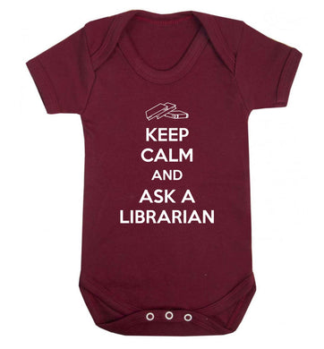 Keep calm and ask a librarian Baby Vest maroon 18-24 months