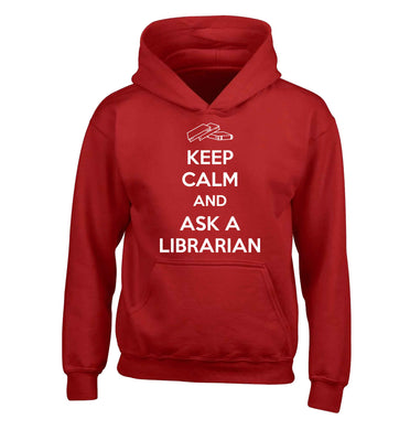 Keep calm and ask a librarian children's red hoodie 12-13 Years