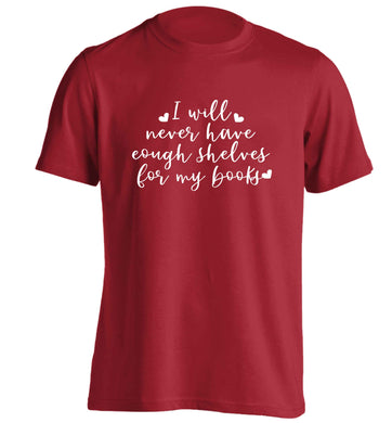 I will never have enough shelves for my books adults unisex red Tshirt 2XL
